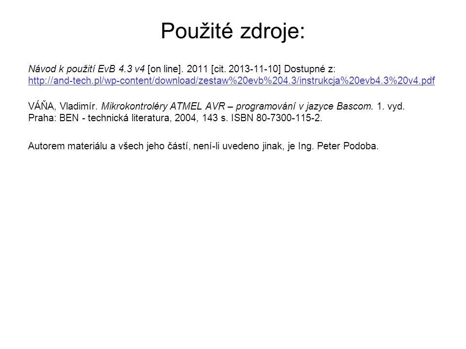 Použité zdroje: Návod k použití EvB 4.3 v4 [on line]. 2011 [cit. 2013-11-10] Dostupné z: